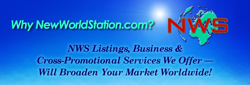 NWS Listings, Business & Cross-Promotional Services We Offer — Will Broaden Your Market Worldwide!