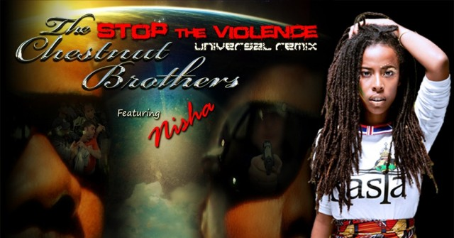 The Chestnut Brothers Stop The Violence (Universal Remix) featuring Nisha